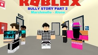 Bully Story Part #2: Marshmello - Alone (Roblox Music Video)