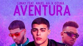 Aventura - Lunay x Anuel AA x Ozuna (Oficial Audio).mp3