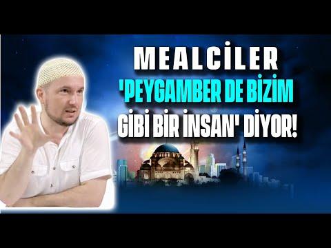 Mealciler, 'Peygamber de bizim gibi bir insan' diyor! / Kerem Önder