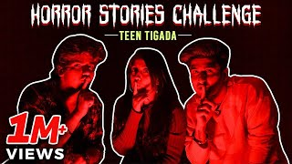 Horror Stories Challenge - Teentigada | Sameeksha Sud | Vishal Pandey | Bhavin Bhanushali