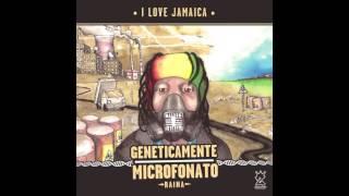 I Love Jamaica - Raina Villa Ada Posse - Geneticamente Microfonato 2016