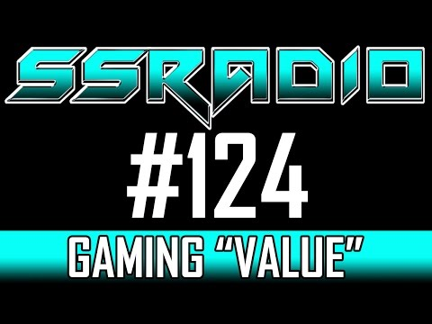 """S.S. RADIO #124 - GAMING """"VALUE"""" [Gaming Podcast]"""