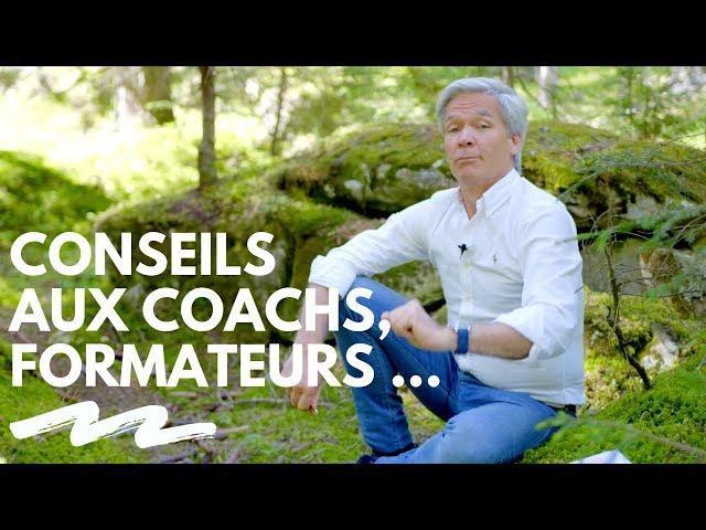Conseils aux coachs, formateurs... - Paul Pyronnet