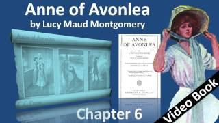 Chapter 06 - Anne of Avonlea by Lucy Maud Montgomery - All Sorts and Conditions of Men...and Women