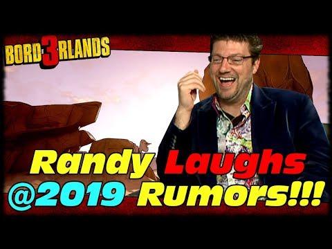 Randy Pitchford Laughs At Borderlands 3 2019 Release Date Rumors!!! Borderlands 3 Rumor BUSTED!!!