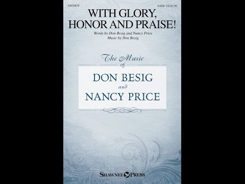 WITH GLORY, HONOR AND PRAISE! - Don Besig/Nancy Price