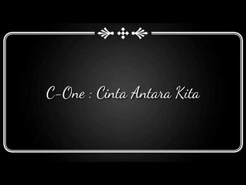 C One - Cinta Antara Kita ( Lirik Video )