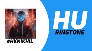 HU HU - ATTITUDE RINGTONE 2021|| PART2 || TIK TOK RINGTONE 2021 || #HKNIKHIL.