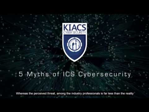 KIACS Conference 2017 - 5 Myths of ICS Cyber Security