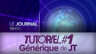 Tuto #1 : générique de JT