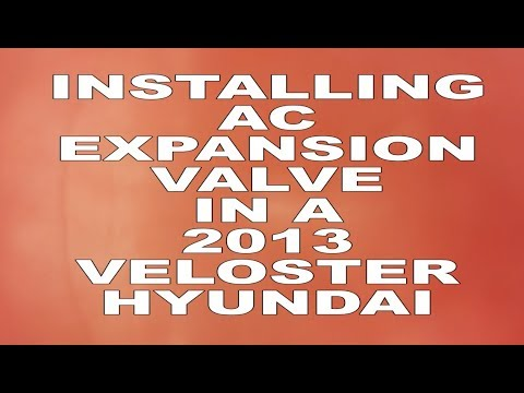 DIY REPLACE THE AC EXPANSION VALVE IN A HYUNDAI 2013 VELOSTER