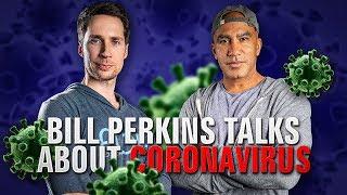 Bill Perkins discussing the Coronavirus (COVID-19)