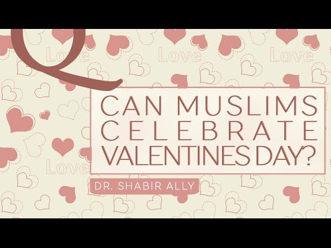 Q&A: Can Muslims Celebrate Valentine's Day? | Dr. Shabir Ally