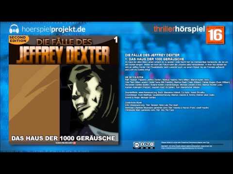 Jeffrey Dexter - Folge 1 - Das Haus der 1000 Geräusche (Krimi / Hörspiel / Hörbuch / Komplett)