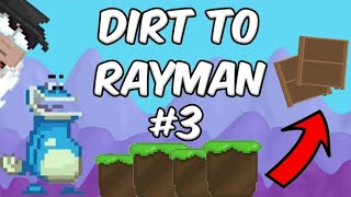 NEW PROJECT! | #3 DIRT TO RAYMAN | Growtopia