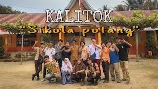 """KALITOK part XIII """"sikola potang"""""""