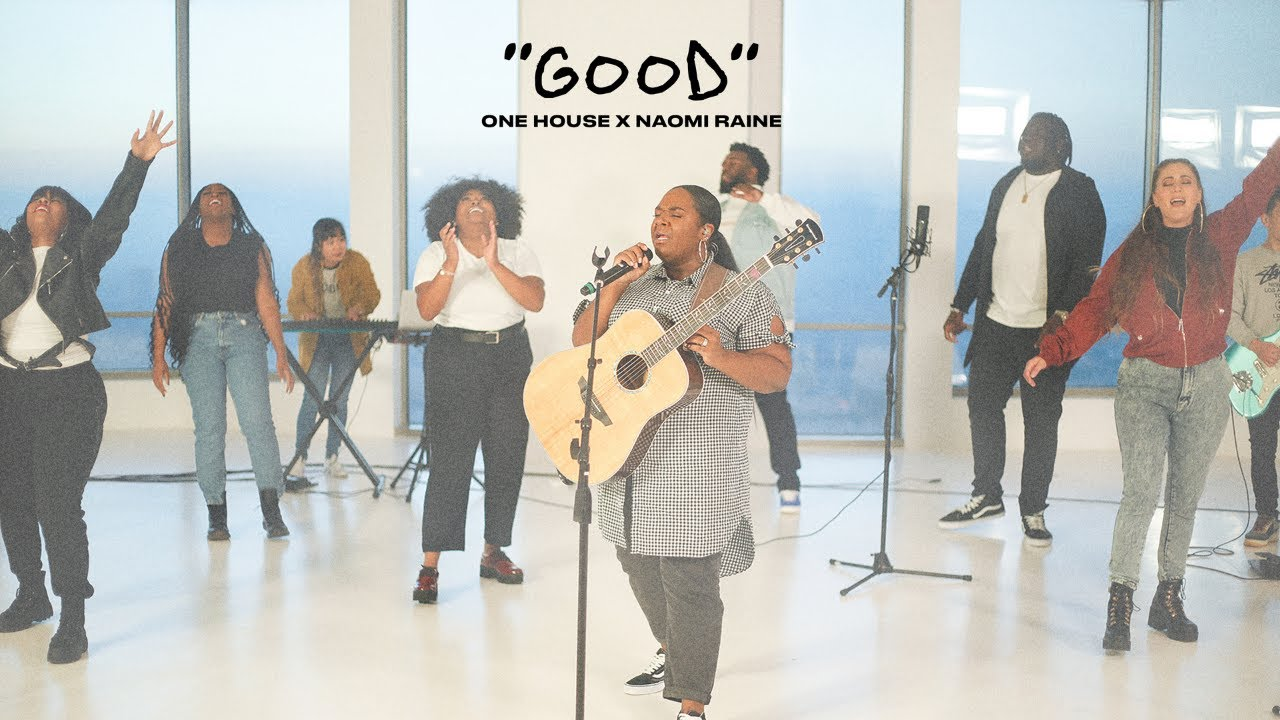Download Good (Official Video) | One House Worship Feat. Naomi Raine