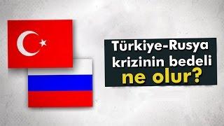 Türkiye-Rusya Arasındaki Krizin Bedeli Ne Olur?