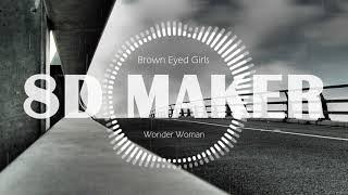 ? 8D MUSIC ▶ 브라운아이드걸스 (Brown Eyed Girls) - 원더우먼 (Wonder Woma…