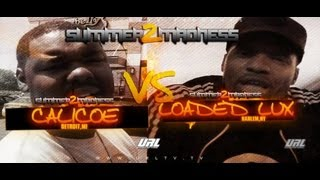 LOADED LUX VS CALICOE