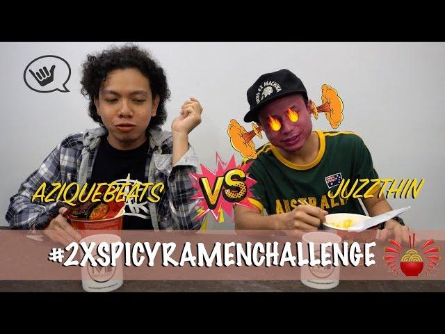 2X Spicy Ramen Challenge!!! Aziquebeats vs Juzzthin