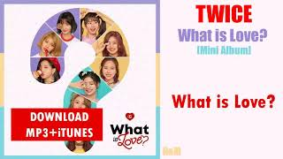 [SINGLE] TWICE – What is Love? (MP3 + iTunes DOWNLOAD)