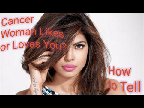 Cancer Woman Likes or Loves You?  Tips on How to Tell