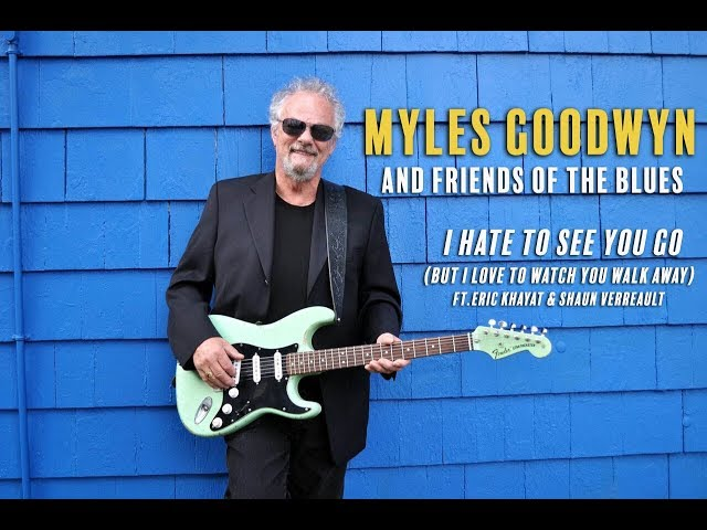 Myles Goodwyn - I Hate To See You Go ( But I Love To Watch You Walk Away)