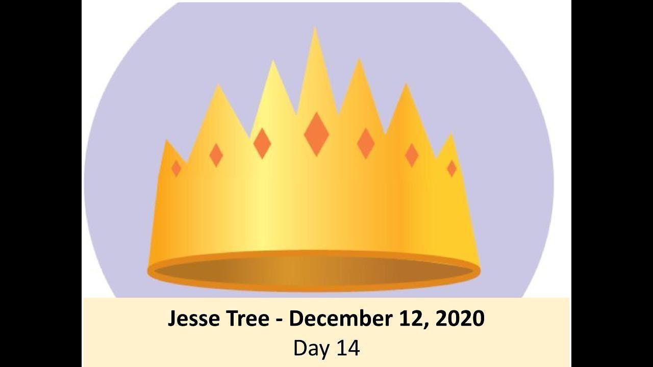 Jesse Tree - December 12, 2020 - Day 14