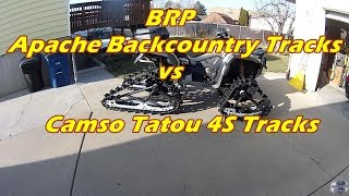 BRP Apache Backcountry Tracks VS Camso Tatou 4S Tracks   12 Dec 2017