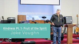 Kindness Pt 1 - Fruit of the Spirit | Sermon | East Delta Baptist Church