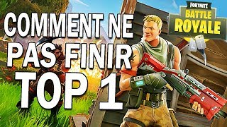 COMMENT NE PAS FINIR TOP 1 ! | (Fortnite Battle Royale)