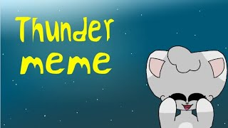 Thunder meme (flipaclip) THANK YOU SO MUCH FOR +3,000