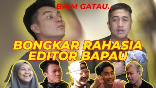 OPEN ALL THE SECRETS OF THE BAPAU EDITORS ...! BAIM DOESN'T KNOW THAT'S REAL...