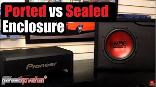 Ported Vs Sealed Enclosure / Sub Box