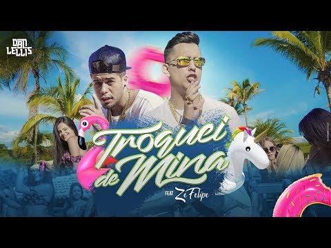 Troquei de Mina - Dan Lellis ft. Zé Felipe (Official Music Video)