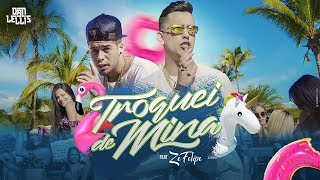 Troquei de Mina - Dan Lellis ft. Zé Felipe (Official Music Video)