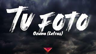 Ozuna - Tú Foto (Letras)