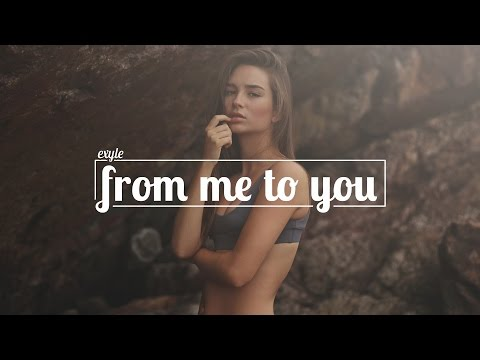Exyle - From Me To You