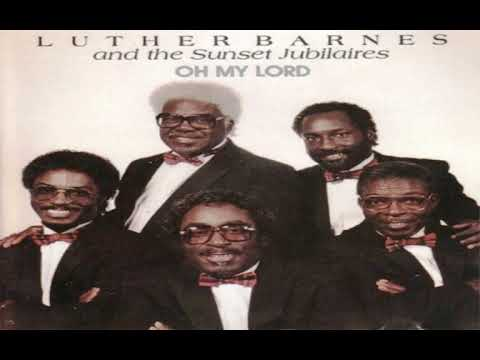"""jesus-can-make-a-way---luther-barnes-&-the-sunset-jubilaires,-""""oh-my-lord"""""""