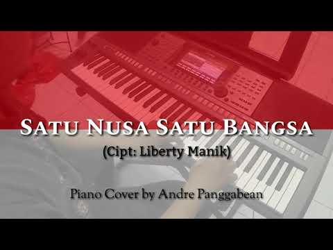 Satu Nusa Satu Bangsa - Cipt. Liberty Manik   Piano Cover by Andre Panggabean