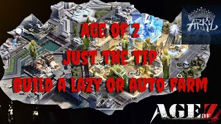Age of Z AoZ Just the Tip Build a Lazy or Auto Farm