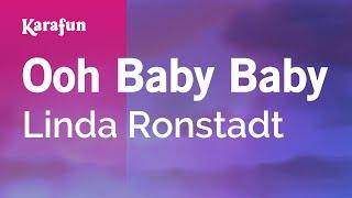 Ooh Baby Baby - Linda Ronstadt | Karaoke Version | KaraFun