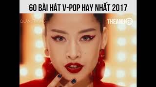 Top 60 Bài hát V-POP hay nhất 2017