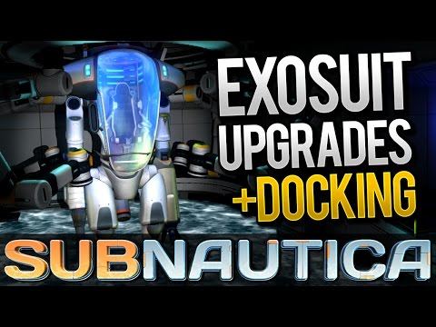 Subnautica - EXOSUIT UPGRADES & DOCKING STATION | Let's Play Subnautica (Gameplay)