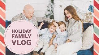 Family Holiday Vlog   BTS Holiday Photoshoot