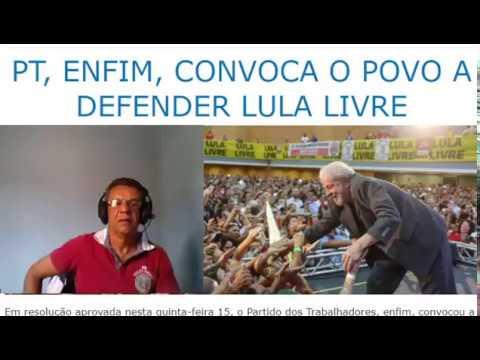 Agora PT convoca povo brasileiro para defender Lula, nós vamos além.