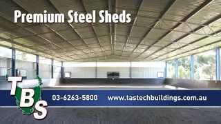 Tastech Building Systems - Steel Sheds Advert