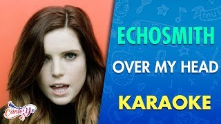 Echosmith - Over my head (Karaoke) | CantoYo