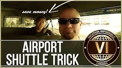 Airport Shuttle Trick - Travel Pro Tip #52